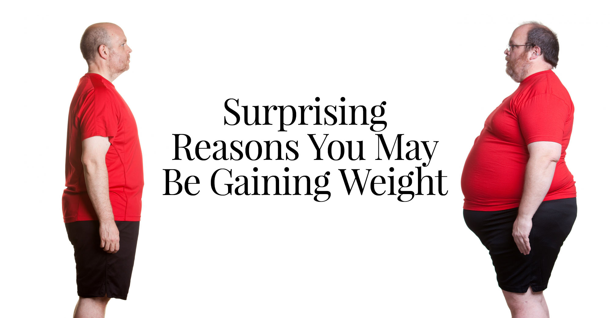 Surprising Reasons You May Be Gaining Weight
