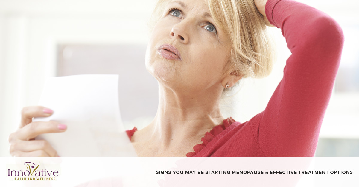 Signs You May Be Starting Menopause & Effective Treatment Options