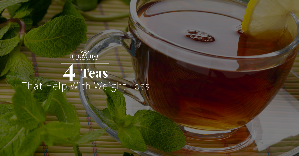 4 Teas That Help With Weight Loss